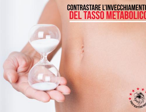 COME CONTRASTARE L'INVECCHIAMENTO DEL TASSO METABOLICO